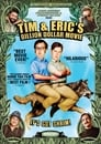 Tim and Eric's Billion Dollar Movie (2012) Movie Reviews