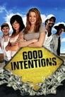 [Regarder] Good Intentions Film Streaming Complet VFGratuit Entier (2010)