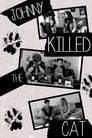 Johnny Killed the Cat