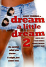 Poster for Dream a Little Dream 2