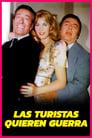 Poster for Las Turistas Quieren Guerra