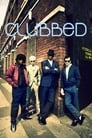 Clubbed (2008) Movie Reviews