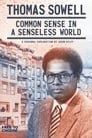 Thomas Sowell: Common Sense in a Senseless World, A Personal Exploration by Jason Riley (2021)