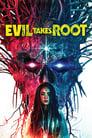 مترجم أونلاين و تحميل Evil Takes Root 2020 مشاهدة فيلم