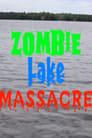 Zombie Lake Massacre