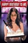 Poster for Happy Birthday to Me